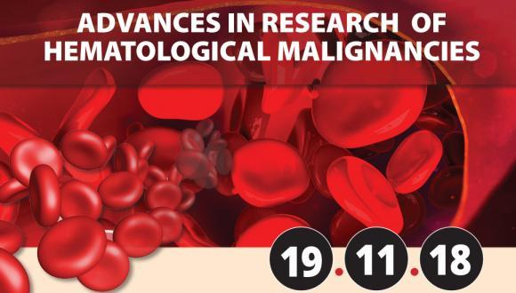 ADVANCES IN RESEARCH OF HEMATOLOGICAL MALIGNANCIES
